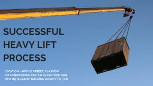 Successful crane lift Argyle Street, Glasgow, building society branch fit-out